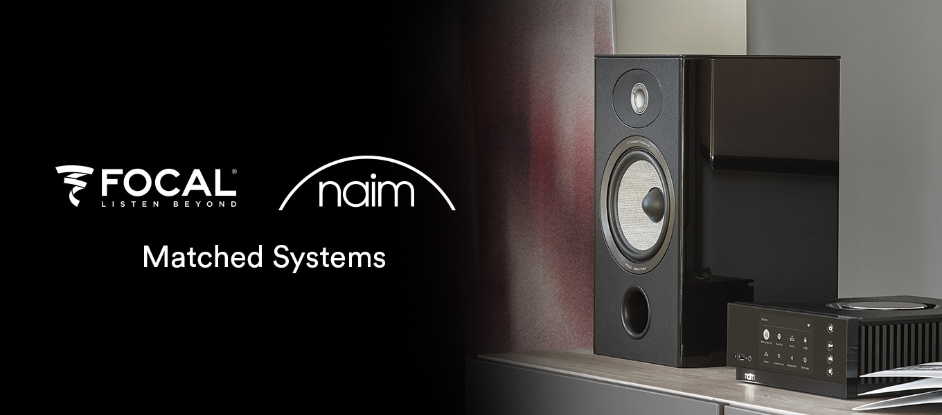 Naim and Focal - Perfect Pair Promo
